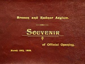 Brecon And Radnor Asylum, Soevenir of Official Opening, March 18th 1903